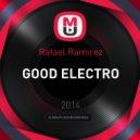 Rafael Ramirez - Good Electro ()