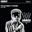 Aleksey Farbi  - Hit Me (Original mix)