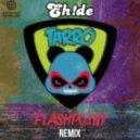 Tarro - Flashpoint (EH!DE Remix)
