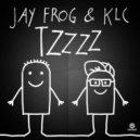 Jay Frog, KLC - Tzzzz (Jerome Remix)