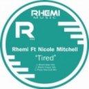 Rhemi, Nicole Mitchell - Tired (Rhemi Main Mix Instrumental)