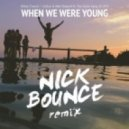 Dillon Francis + Sultan & Ned Shepherd feat. The Chain Gang of 1974 - When We Were Young (Nick Bounce Remix)