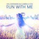 A&G, Northmark feat. Gabrielle Ross - Run with Me (Club Mix)