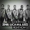 JUST2  Luca M  Zenbi - Right Now (Original mix)