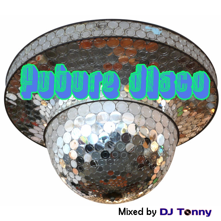DJ TONNY - Future Disco (Mixing Session\'14 #1)