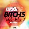 Fractal System vs. Adriano White - Bitch\'s World (Original mix)