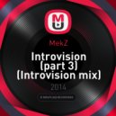 MekZ - Introvision (part 3)  (Introvision mix)