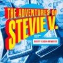 Adventures Of Stevie V. feat. Nazlyn - Dirty Ca$h (Money Talks) \'97 (Da Techno Bohemian \'Speed Garbage\' Mix)