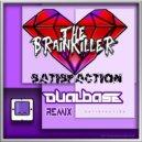 The Brainkiller - Satisfaction (Dual Base Remix)