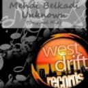 Mehdi Belkadi - Unknown (Original Mix)