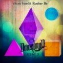 Clean Bandit ft. Jess Glynne - Rather Be (Downlow\'d Remix)