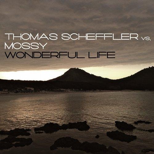 Thomas Scheffler vs. Mossy - Wonderful Life (Extended Mix)