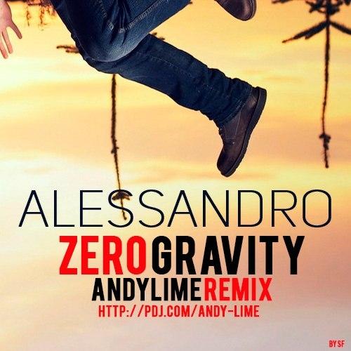 Alessandro Zero  - Gravity (Andy Lime Remix)