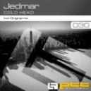 Jedmar - Cold Head (Original Mix)
