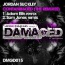 Jordan Suckley - Contaminated (Adam Ellis Remix)
