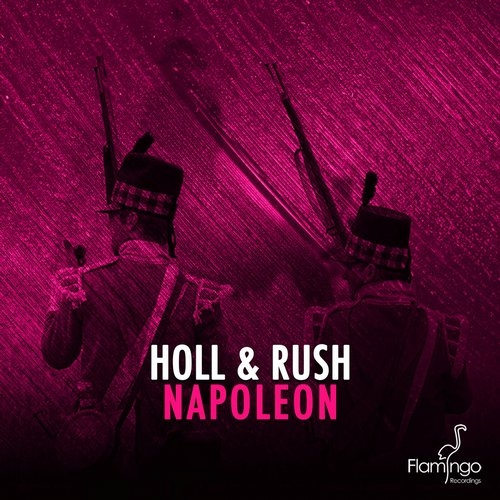 Holl & Rush - Napoleon (Original Mix)