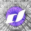 Shanahan - Own Your Heart (Original Mix)