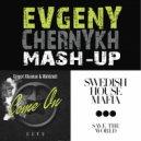 Gregori Klosman & Wahlstedt vs. Swedish House Mafia feat. John Martin - Come On Save The World (Evgeny Chernykh Mash-Up)