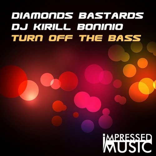 Diamonds Bastards & DJ KIRILL BONINIO - Turn Off The Bass (Original mix)