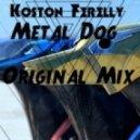 Koston Ferelly - Metal Dog (Original Mix)