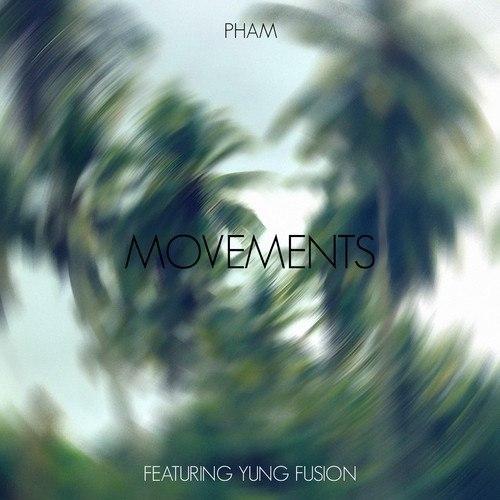 Pham - Movements ft. Yung Fusion (Original mix)