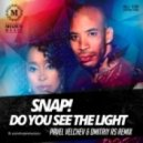 Snap!  - Do You See The Light  (Pavel Velchev & Dmitriy Rs Remix) (Pavel Velchev & Dmitriy Rs Remix)