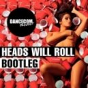 Dancecom Project  - Heads Will Roll (TobiMiller\'s Vocal Edit)