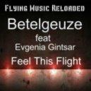 Betelgeuze - Feel This Flight (Original Mix)