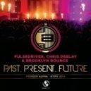 Pulsedriver, Chris Deelay & Brooklyn Bounce - Past, Present, Future (Single Mix)