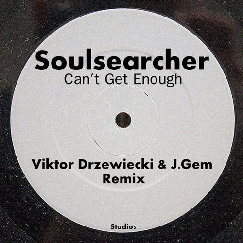 Soulsearcher - Can\'t Get Enough (Viktor Drzewiecki & J.Gem Remix)
