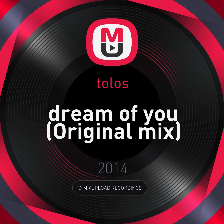 Tolos - Dream of you (Original mix)