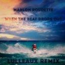Marlon Roudette - When The Beat Drops Out (Lulleaux Remix)