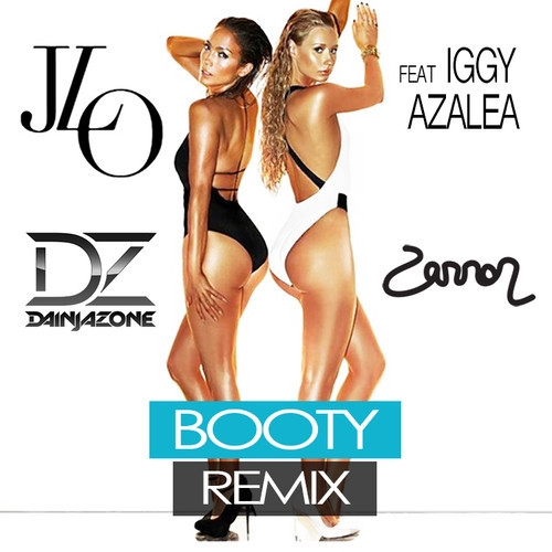 Jennifer Lopez feat. Iggy Azalea - Booty (Dainjazone & Zannon Remix) (Dainjazone & Zannon Remix)