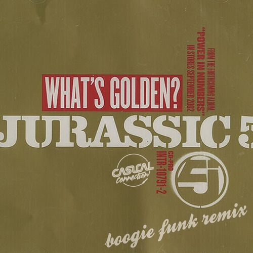 Jurrasic 5 - What\'s Golden (Casual Connection Boogie Funk Remix)