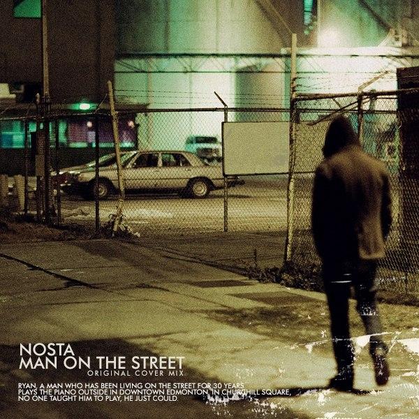 Nosta - Man On The Street  (Original cover mix) ( Original cover mix)