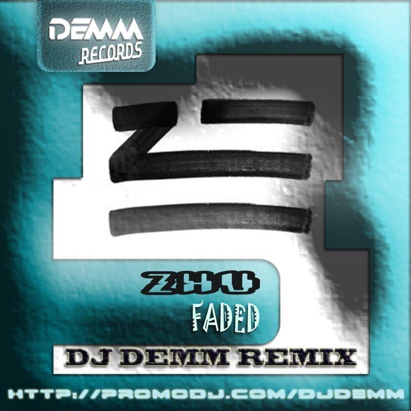 ZHU - Faded  (Dj Demm Remix)