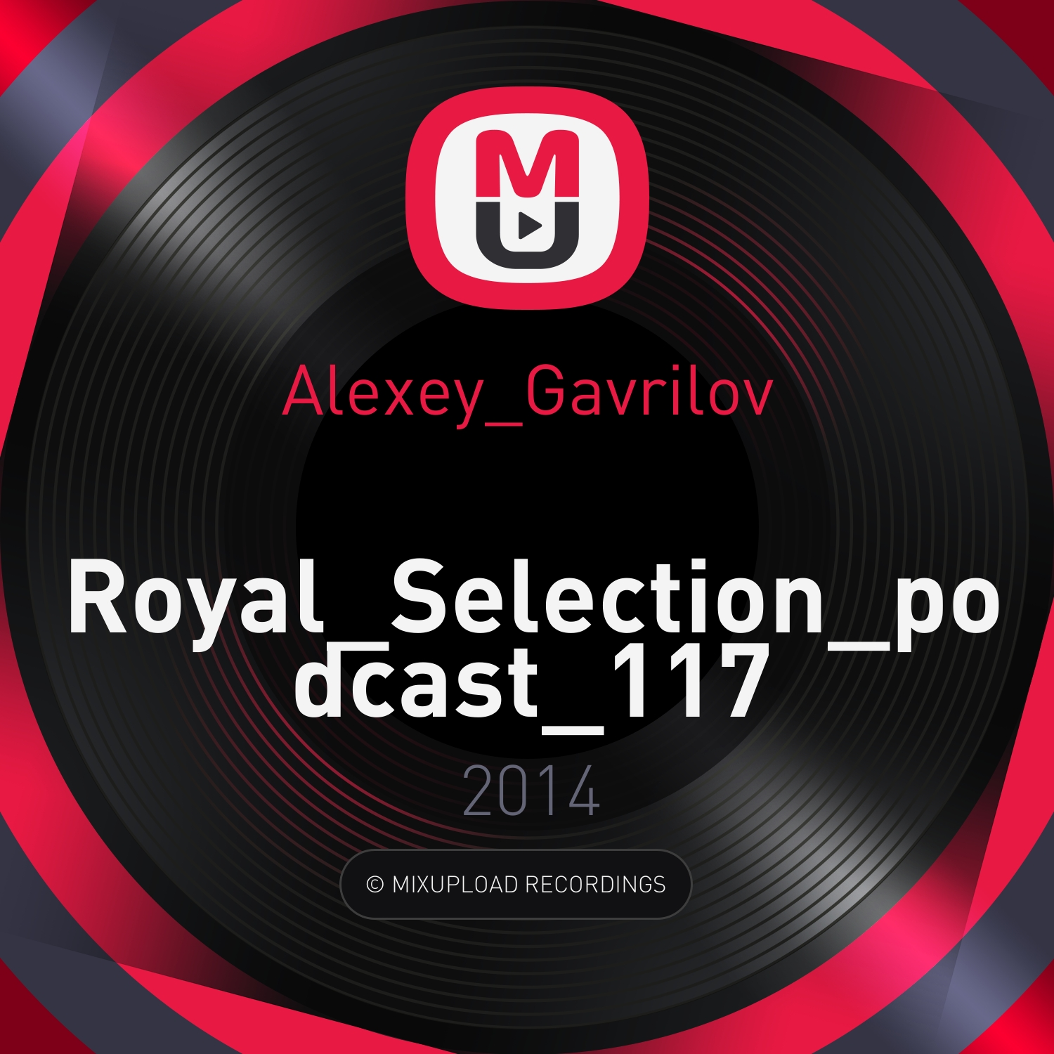 Alexey Gavrilov - Royal Selection podcast 117 (Royal Selection podcast 117) (Royal_Selection_podcast_117)