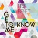 Nick Benet - Get To Know Me (Pacifiq Remix)