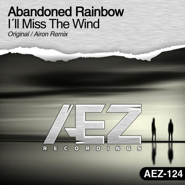 Abandoned Rainbow - I\'ll Miss The Wind (Airon Remix)
