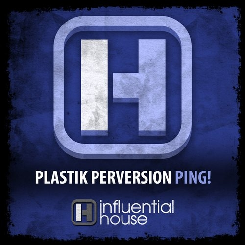 Plastik Perversion - Ping! (Original Mix)