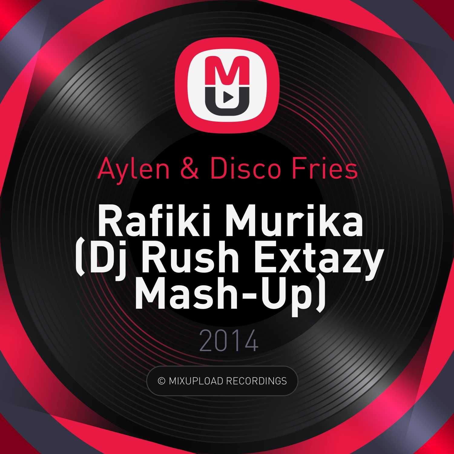 Aylen & Disco Fries - Rafiki Murika (Dj Rush Extazy Mash-Up)