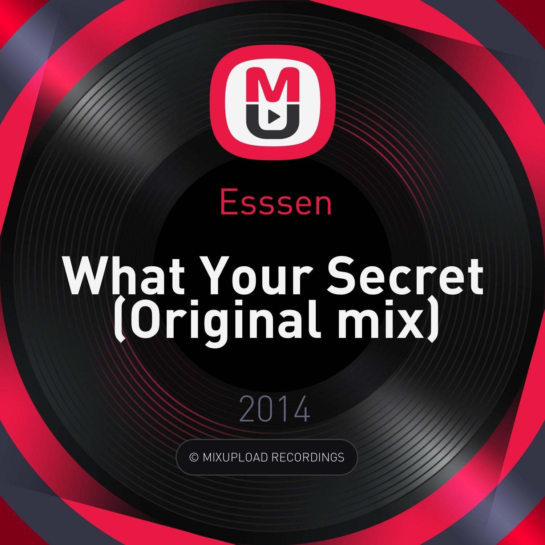 Esssen - What Your Secret (Original mix)