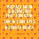 Michael Brun & DubVision feat. Tom Cane - Sun In Your Eyes (Blinders Remix)