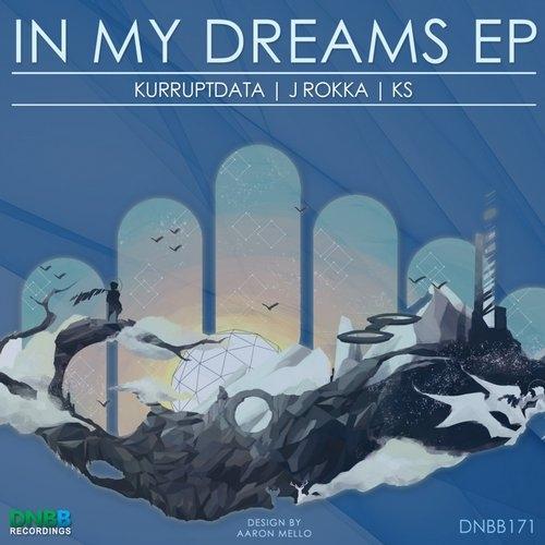 Kurruptdata & J Rokka - In My Dreams (KS Remix)