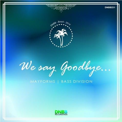 Mayforms feat. Bass Division - We Say Goodbye (Original mix)