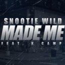 Snootie Wild  feat. K. Camp - Made Me (WATAPACHI Remix)