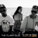 The Flavr Blue - We Can Go Blind (Steed Lord Remix)