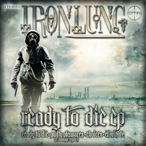 Ironlung - Ready To Die (Original mix)