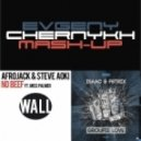 Isaac & F8trix vs. Afrojack & Steve Aoki feat. Miss Palmer - Groupie Love No Beef (Evgeny Chernykh Mash-Up)