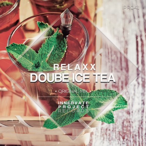 Relaxx - Doube Ice Tea (Original Mix)